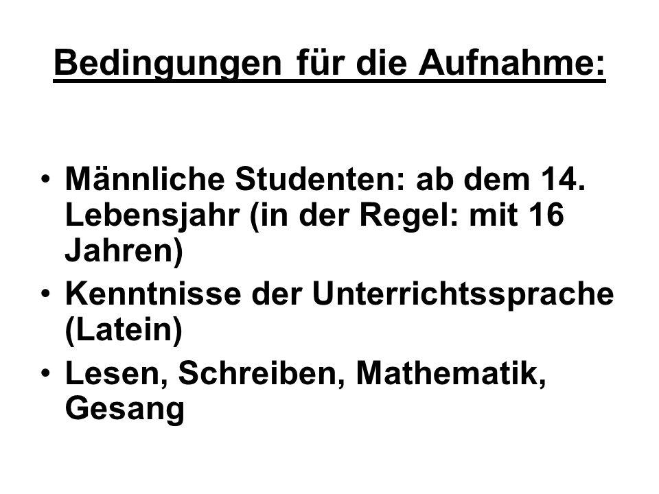 Bedingungen für die Aufnahme: