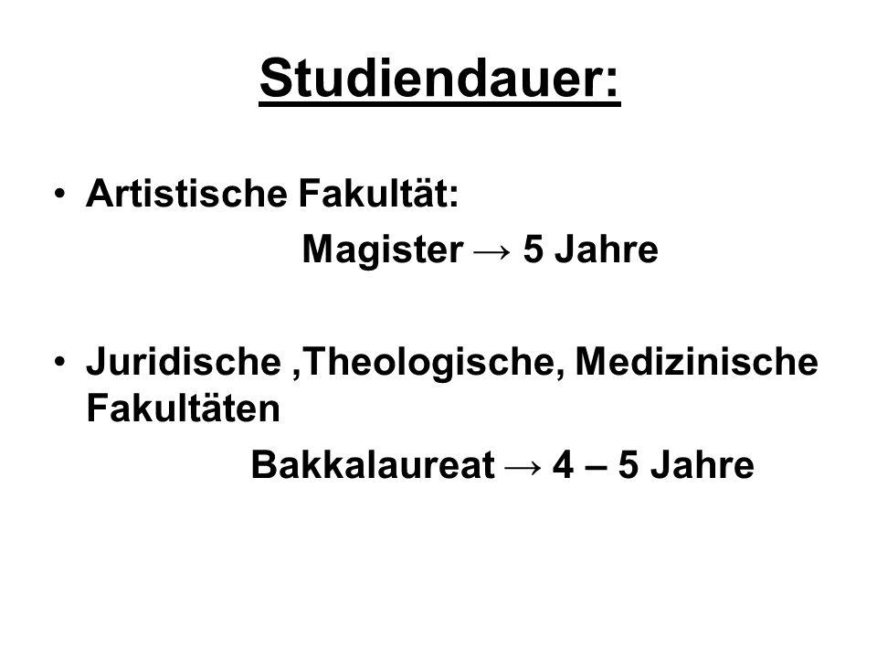 Studiendauer: Artistische Fakultät: Magister → 5 Jahre