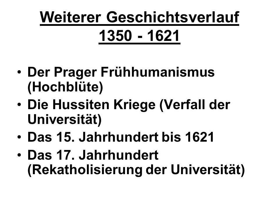 Weiterer Geschichtsverlauf 1350 - 1621