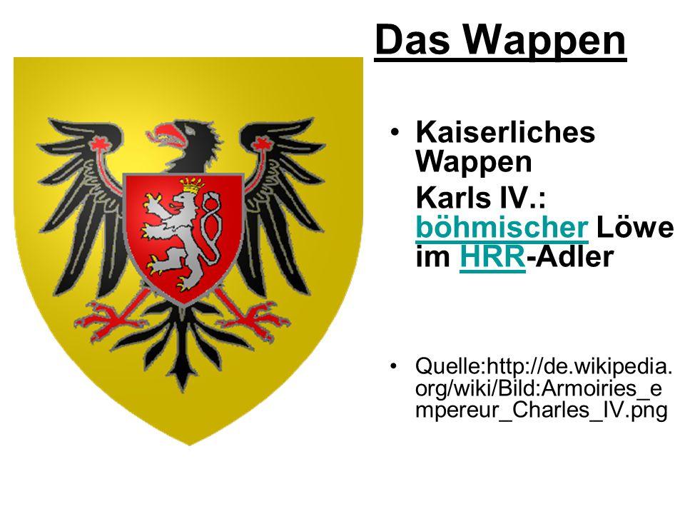 Das Wappen Kaiserliches Wappen Karls IV.: böhmischer Löwe im HRR-Adler