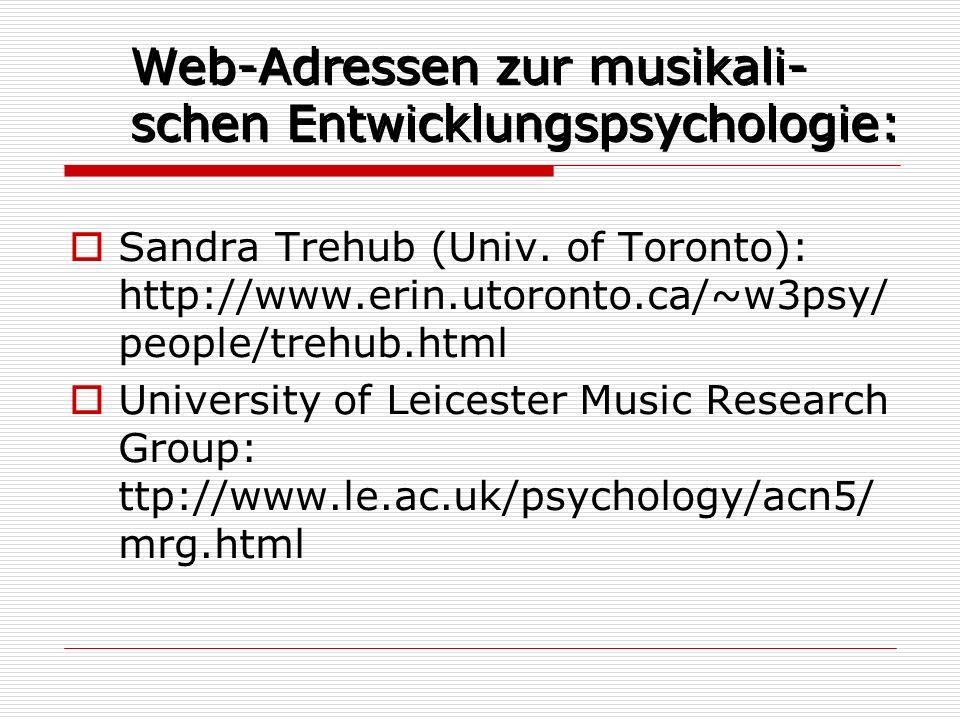Web-Adressen zur musikali-schen Entwicklungspsychologie: