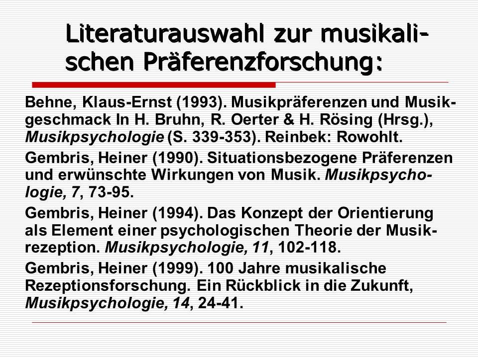 Literaturauswahl zur musikali-schen Präferenzforschung: