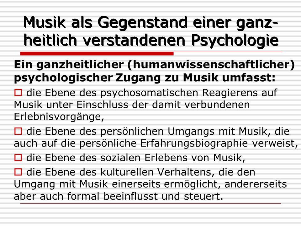Musik als Gegenstand einer ganz-heitlich verstandenen Psychologie