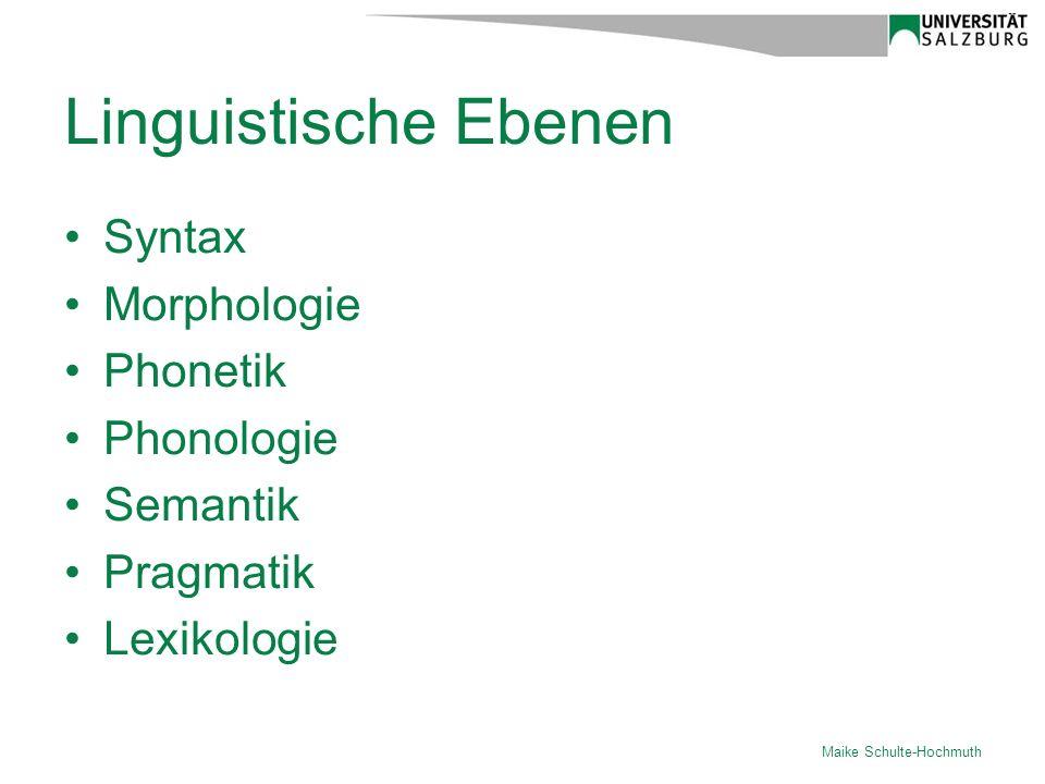 Linguistische Ebenen Syntax Morphologie Phonetik Phonologie Semantik