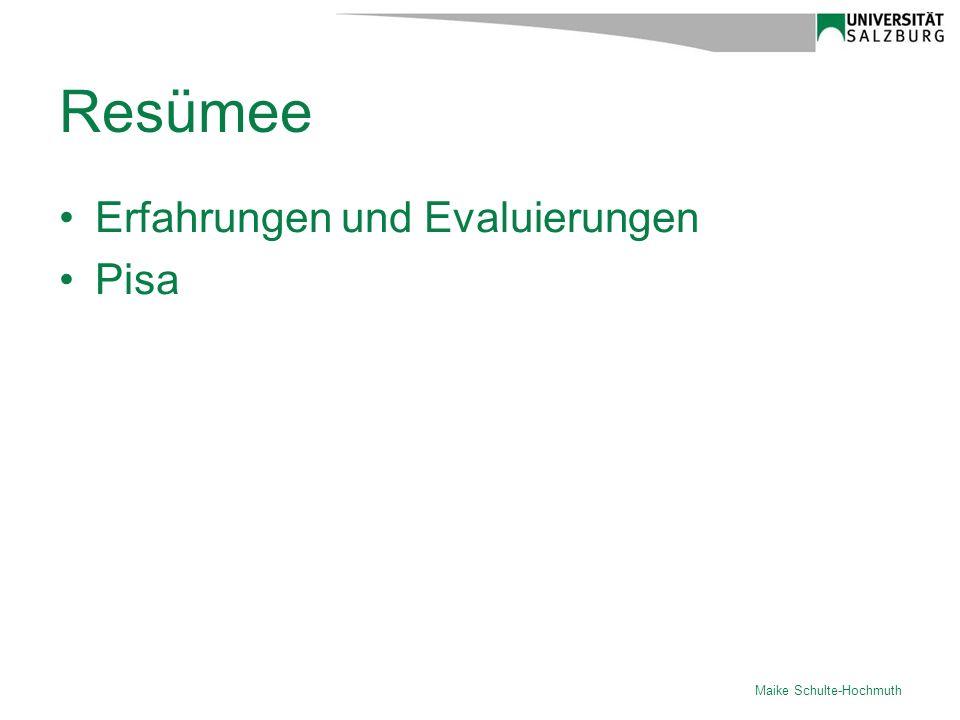 Resümee Erfahrungen und Evaluierungen Pisa Maike Schulte-Hochmuth