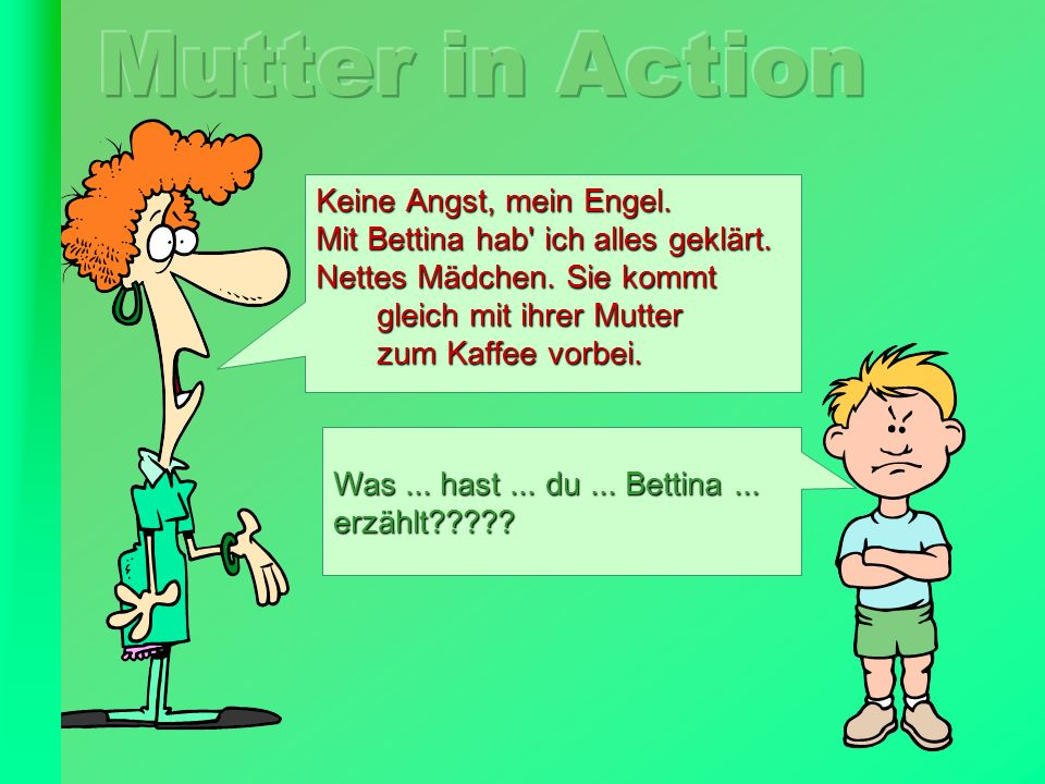 Mutter in Action Keine Angst, mein Engel.