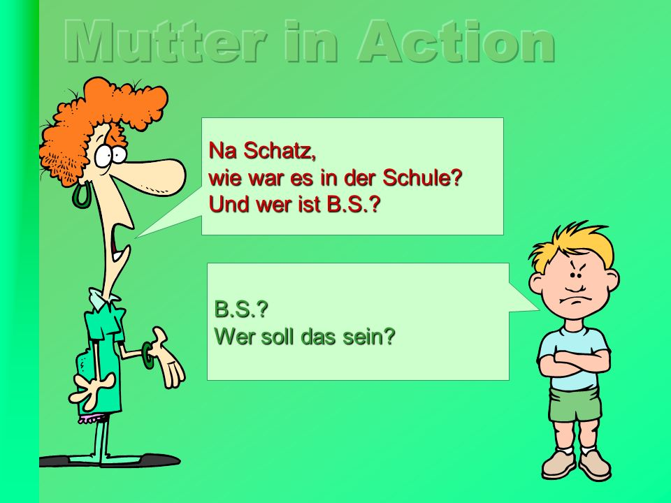 Mutter in Action Na Schatz, wie war es in der Schule