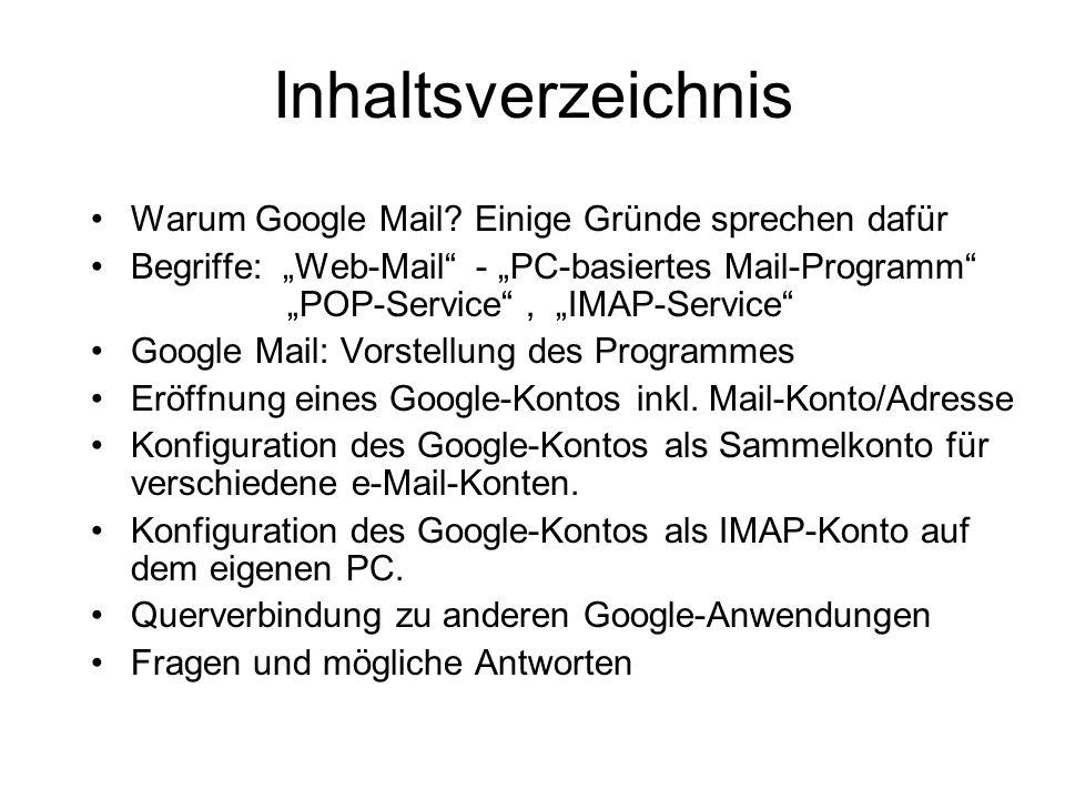 Inhaltsverzeichnis Warum Google Mail Einige Gründe sprechen dafür