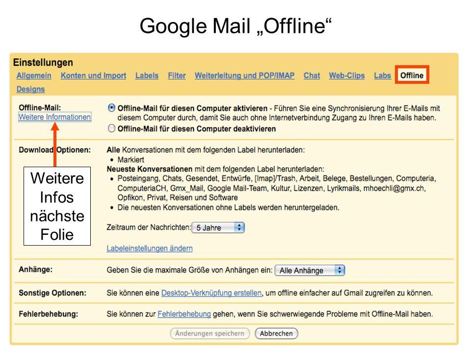 """Google Mail """"Offline Weitere Infos nächste Folie"""