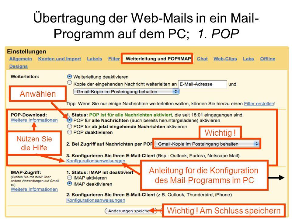 Übertragung der Web-Mails in ein Mail-Programm auf dem PC; 1. POP