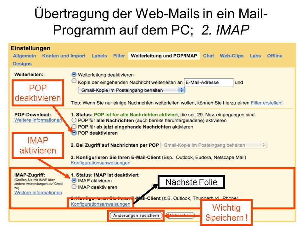 Übertragung der Web-Mails in ein Mail-Programm auf dem PC; 2. IMAP