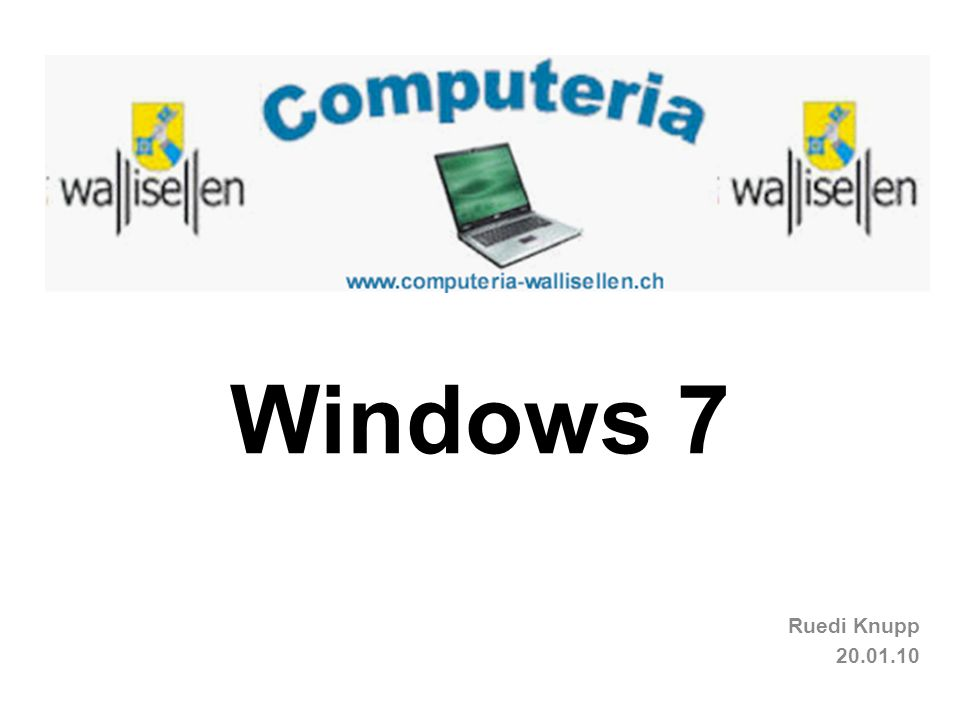 Windows 7 Ruedi Knupp 20.01.10