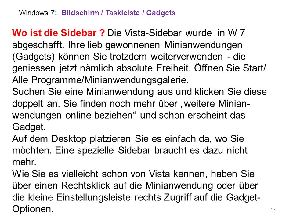 Windows 7: Bildschirm / Taskleiste / Gadgets