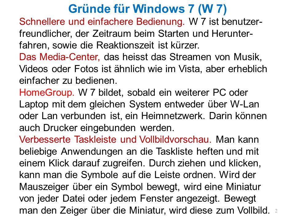 Gründe für Windows 7 (W 7)
