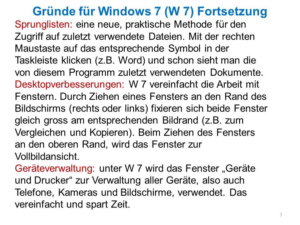 Gründe für Windows 7 (W 7) Fortsetzung