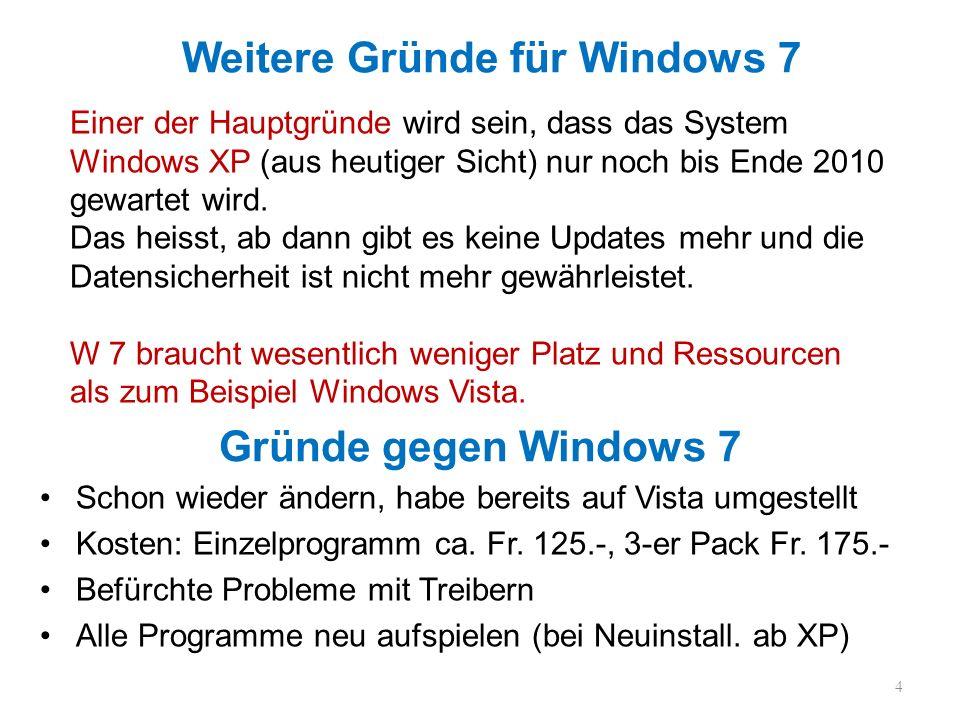 Weitere Gründe für Windows 7