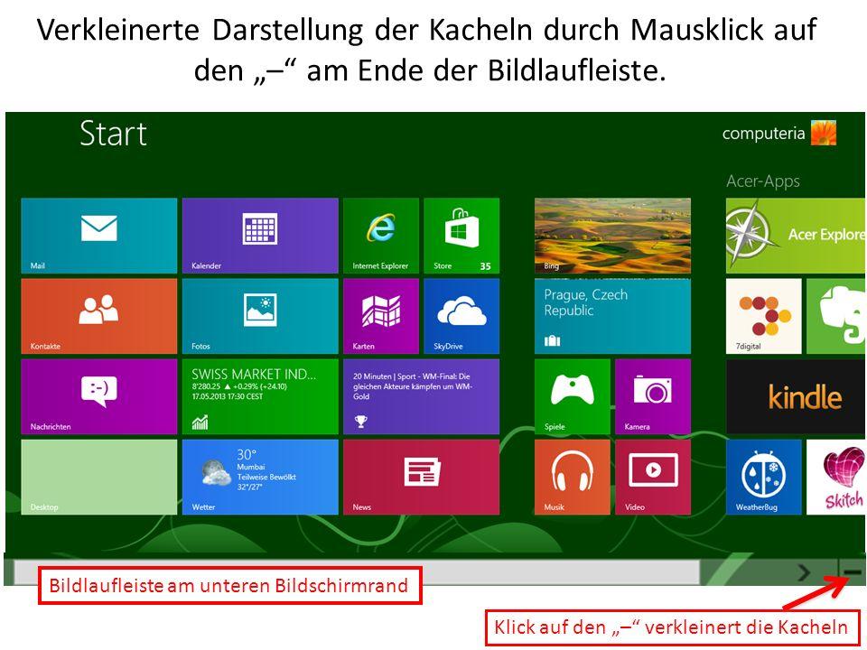 """Verkleinerte Darstellung der Kacheln durch Mausklick auf den """"– am Ende der Bildlaufleiste."""