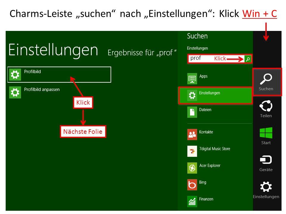 """Charms-Leiste """"suchen nach """"Einstellungen : Klick Win + C"""