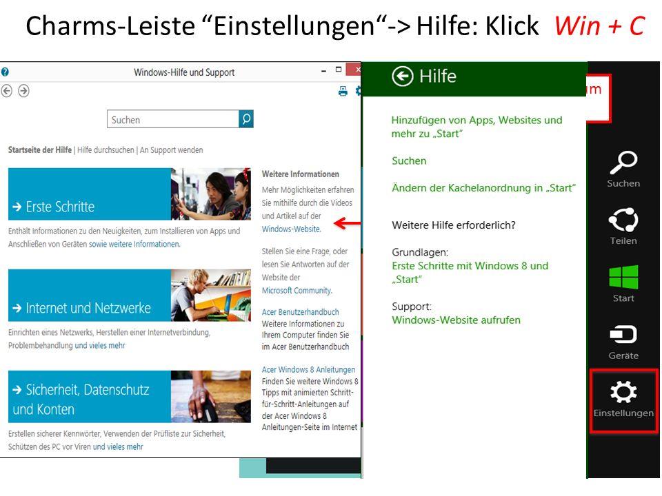 Charms-Leiste Einstellungen -> Hilfe: Klick Win + C