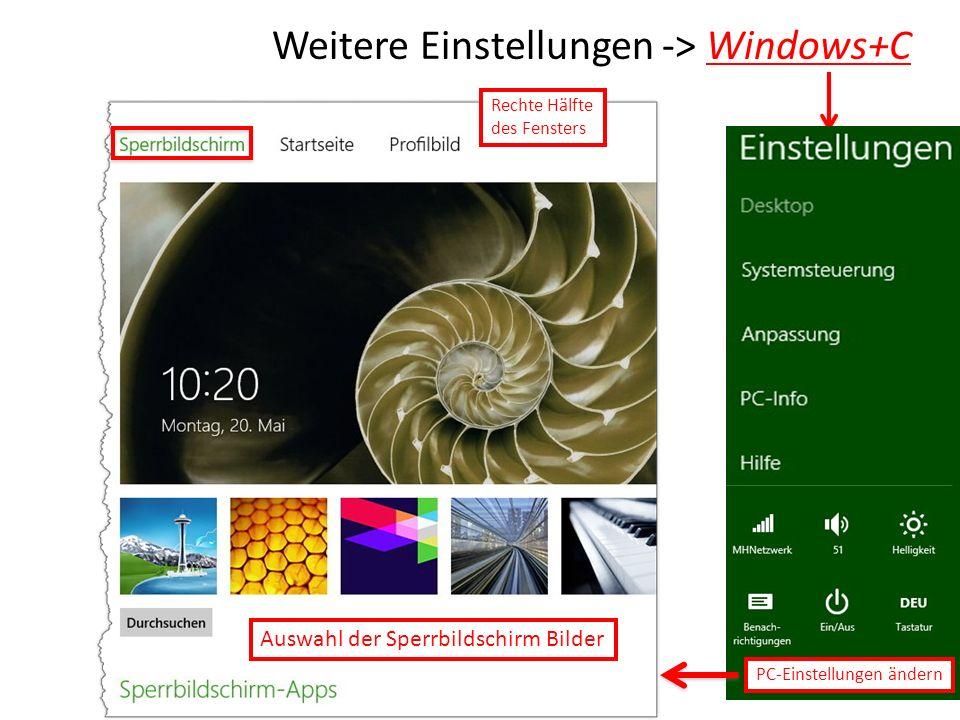 Weitere Einstellungen -> Windows+C