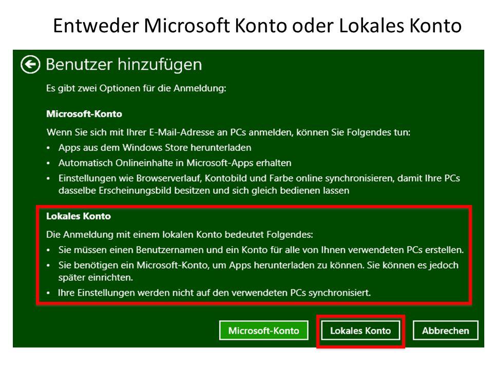 Entweder Microsoft Konto oder Lokales Konto