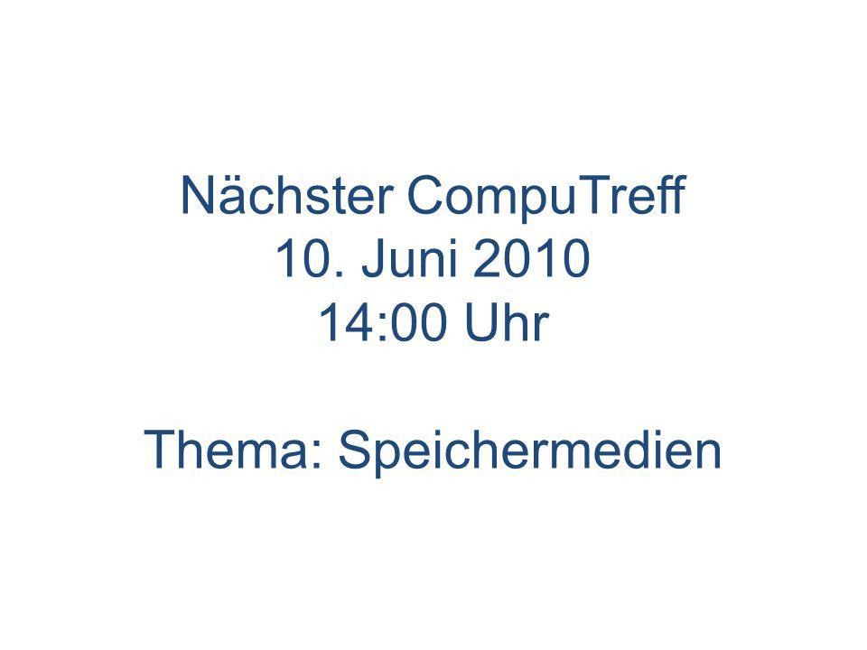 10. Juni 2010 14:00 Uhr Thema: Speichermedien