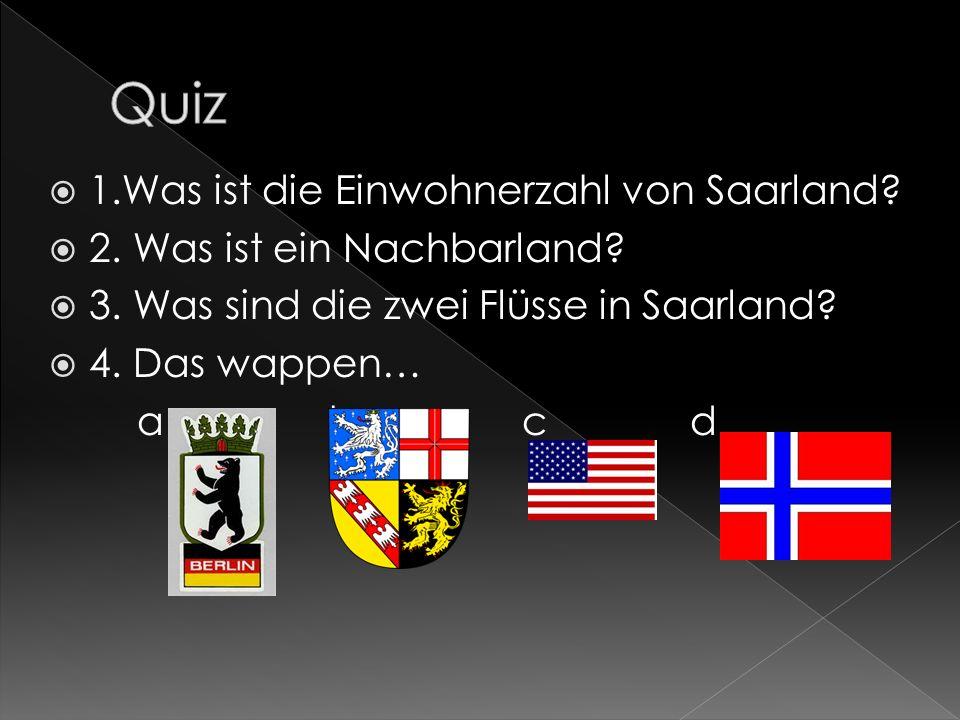 Quiz 1.Was ist die Einwohnerzahl von Saarland