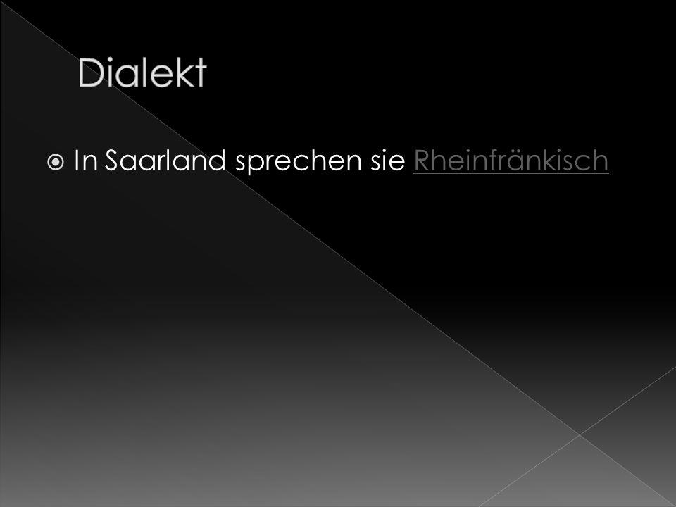 Dialekt In Saarland sprechen sie Rheinfränkisch