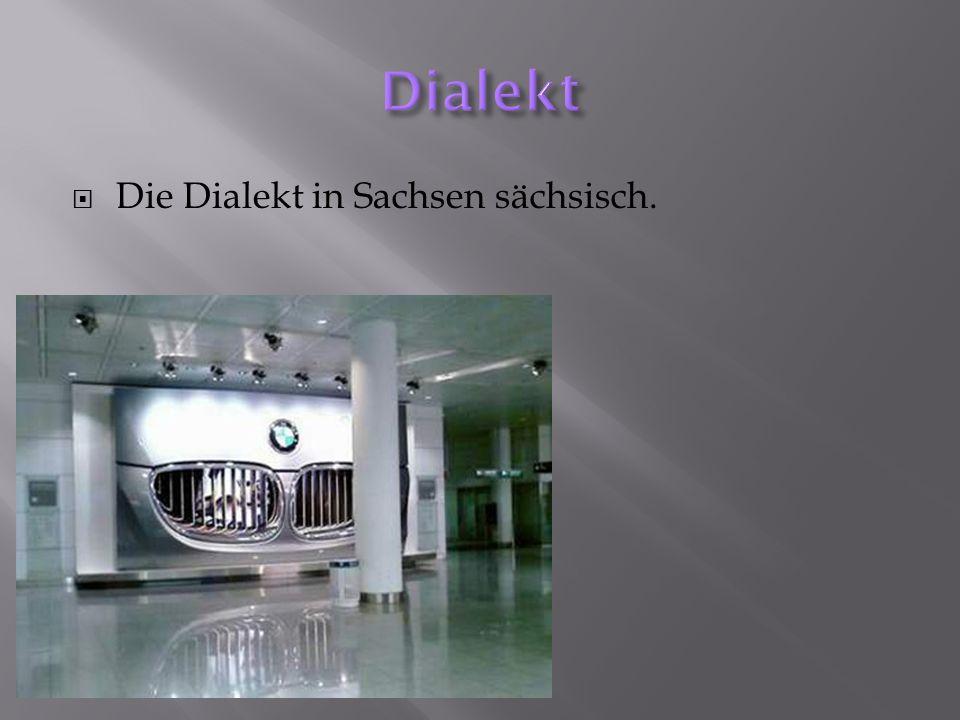 Dialekt Die Dialekt in Sachsen sächsisch.