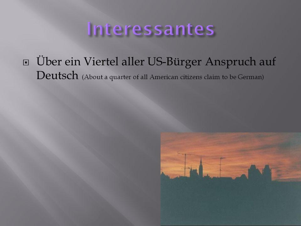 Interessantes Über ein Viertel aller US-Bürger Anspruch auf Deutsch (About a quarter of all American citizens claim to be German)