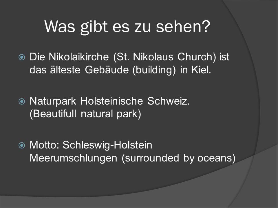 Was gibt es zu sehen Die Nikolaikirche (St. Nikolaus Church) ist das älteste Gebäude (building) in Kiel.