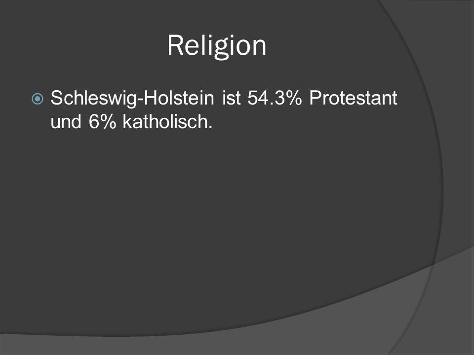 Religion Schleswig-Holstein ist 54.3% Protestant und 6% katholisch.