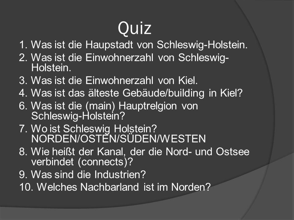 Quiz 1. Was ist die Haupstadt von Schleswig-Holstein.