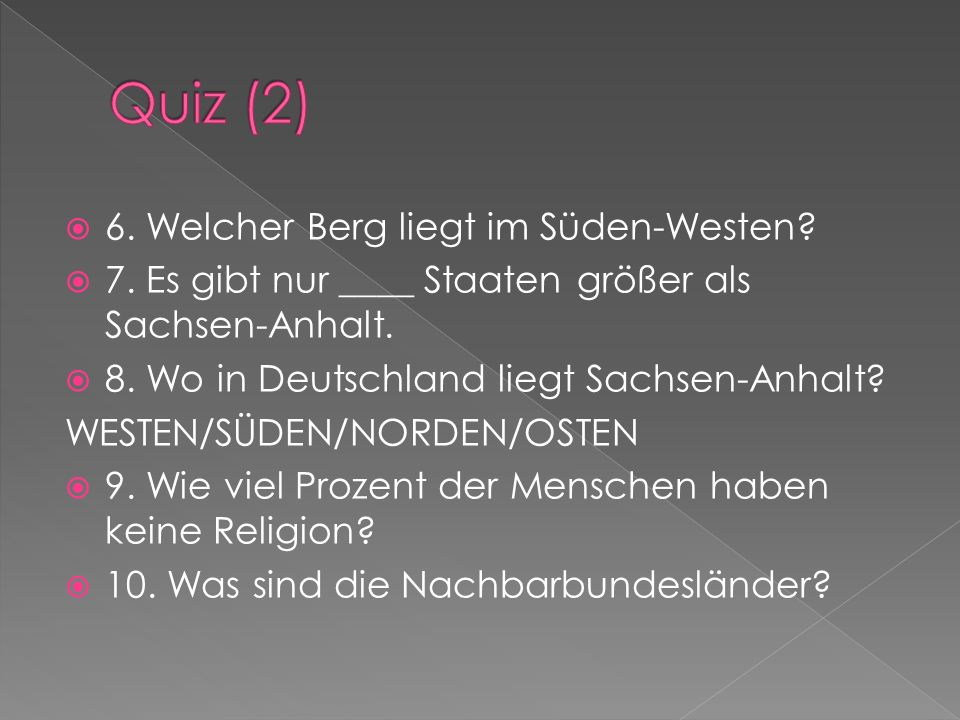 Quiz (2) 6. Welcher Berg liegt im Süden-Westen