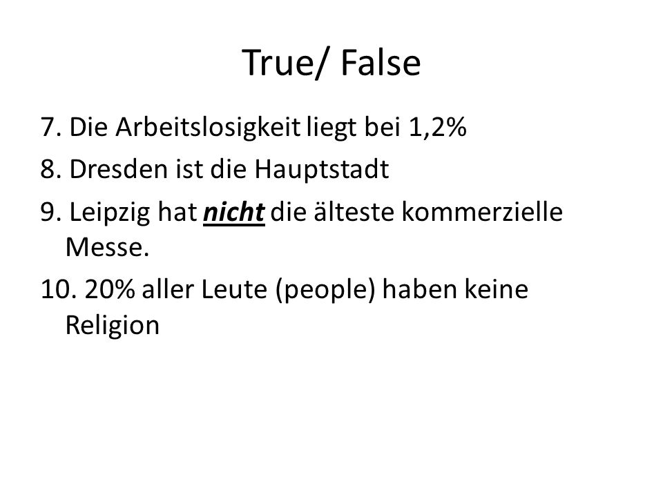 True/ False