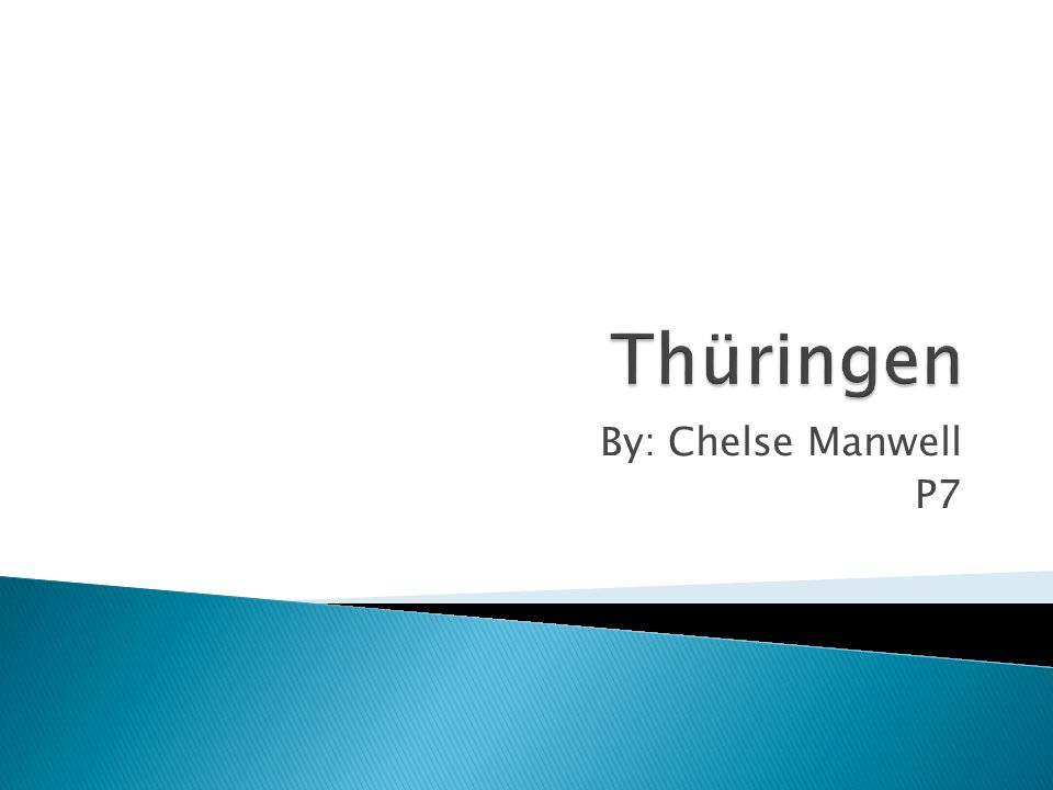 Thüringen By: Chelse Manwell P7