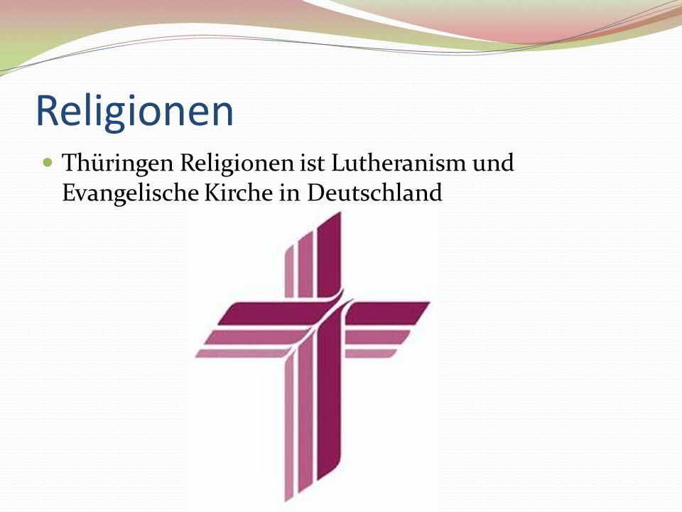 Religionen Thüringen Religionen ist Lutheranism und Evangelische Kirche in Deutschland