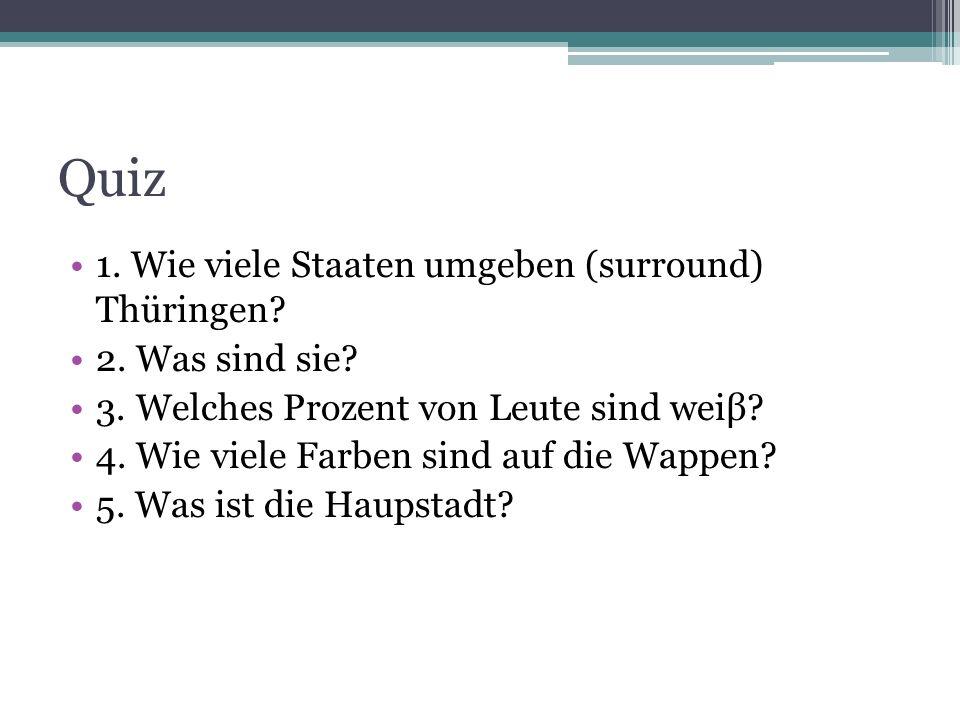 Quiz 1. Wie viele Staaten umgeben (surround) Thüringen