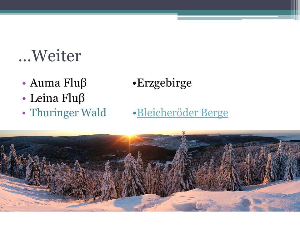 …Weiter Auma Fluβ •Erzgebirge Leina Fluβ