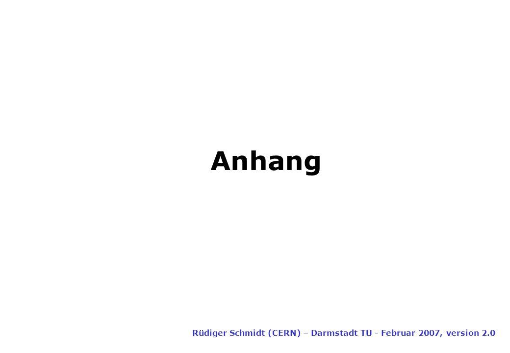 Anhang Rüdiger Schmidt (CERN) – Darmstadt TU - Februar 2007, version 2.0