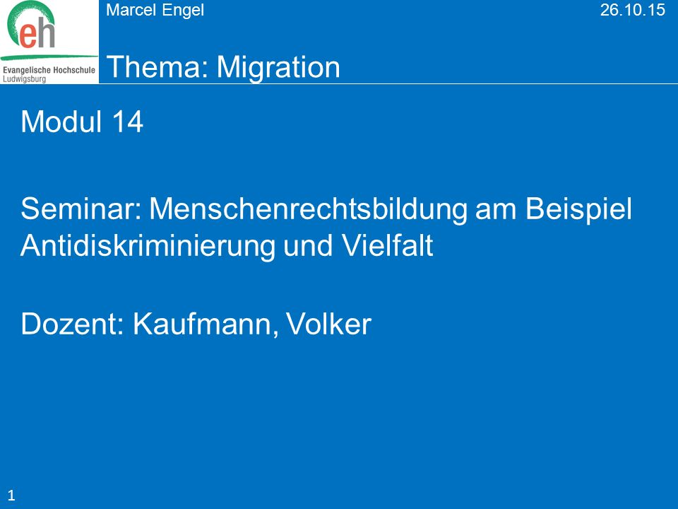 Marcel Engel 26.10.15 Thema: Migration