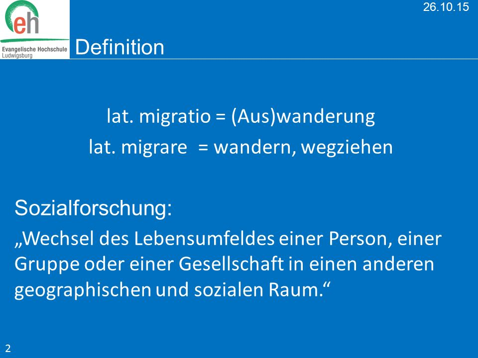 lat. migratio = (Aus)wanderung lat. migrare = wandern, wegziehen