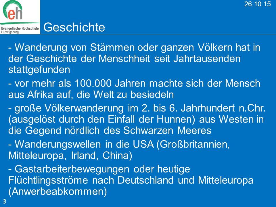 26.10.15 Geschichte - Wanderung von Stämmen oder ganzen Völkern hat in der Geschichte der Menschheit seit Jahrtausenden stattgefunden.