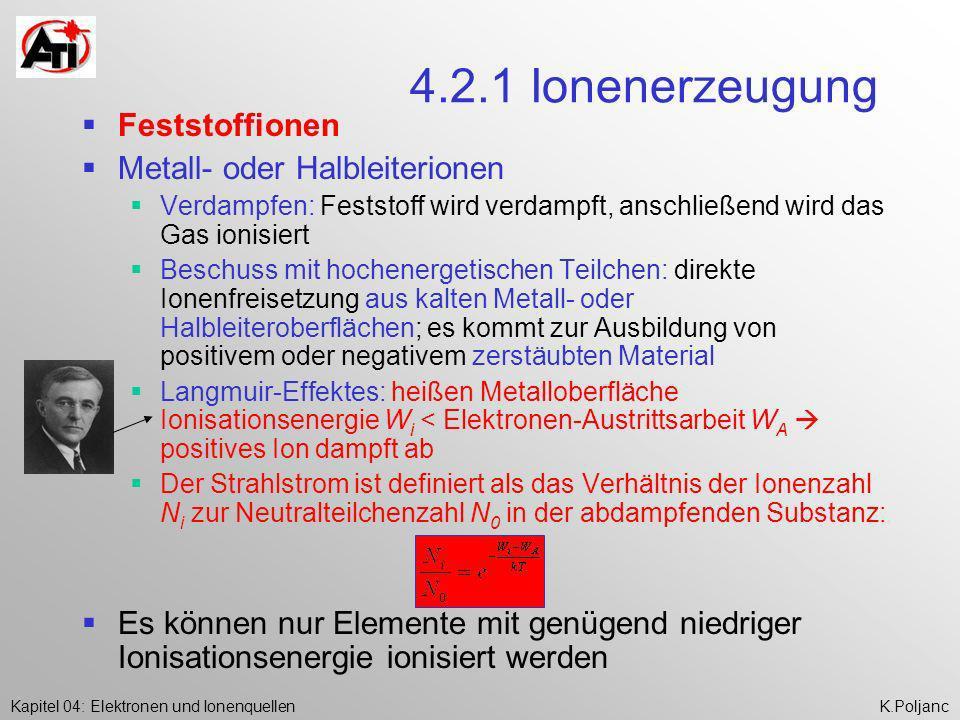4.2.1 Ionenerzeugung Feststoffionen Metall- oder Halbleiterionen