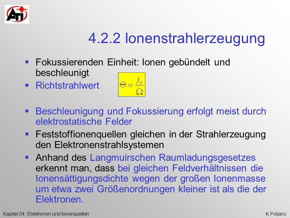 4.2.2 Ionenstrahlerzeugung