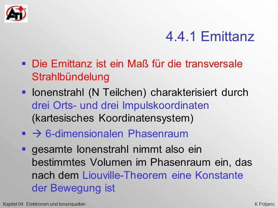 4.4.1 Emittanz Die Emittanz ist ein Maß für die transversale Strahlbündelung.