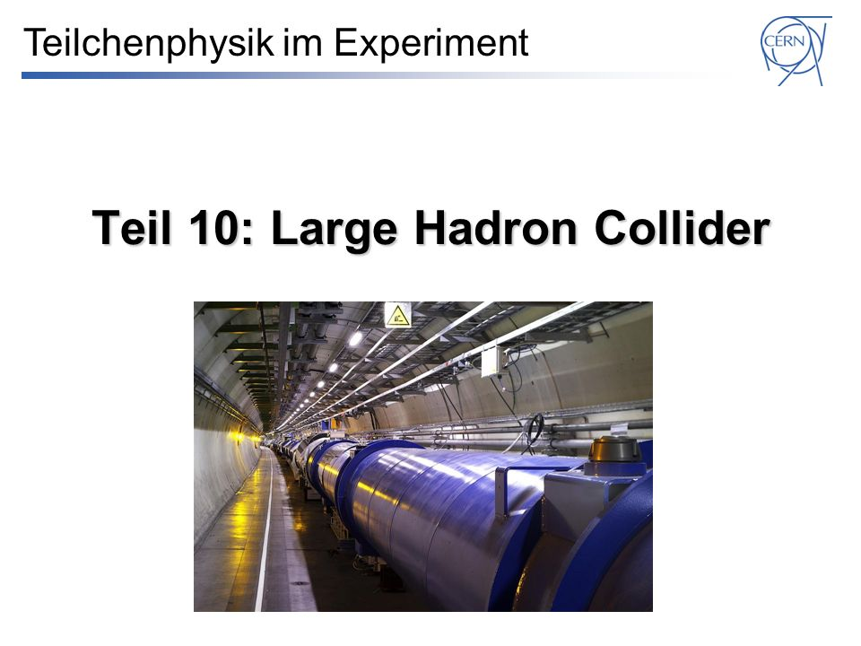 Teil 10: Large Hadron Collider