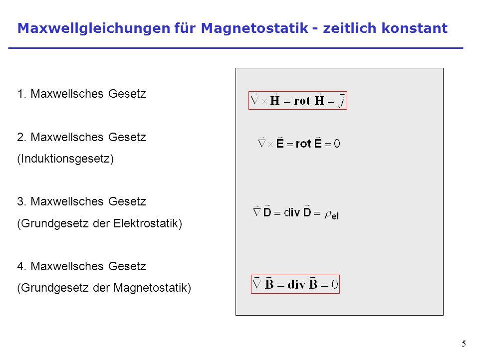 Maxwellgleichungen für Magnetostatik - zeitlich konstant