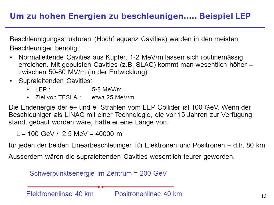 Um zu hohen Energien zu beschleunigen….. Beispiel LEP
