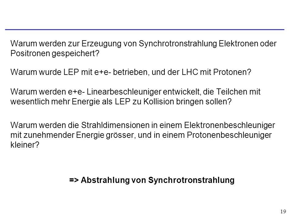 Warum werden zur Erzeugung von Synchrotronstrahlung Elektronen oder Positronen gespeichert